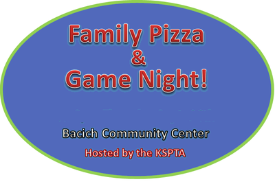 KSPTA Bacich Family Pizza Games Night